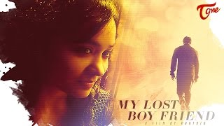 MY LOST BOY FRIEND || Telugu Short Film 2017 || By Karthik - YOUTUBE