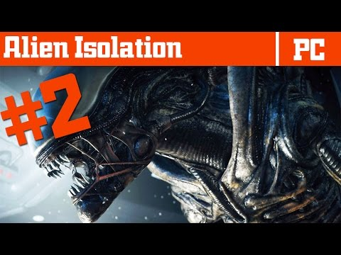 Alien: Isolation - Gameplay - Part 2 - Playthrough / Walkthrough - Chaos in Sevastapol