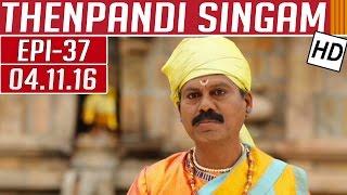 Thenpandi Singam 04-11-2016 Kalaignar TV Serial Episode 37
