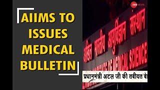 AIIMS issues medical bulletin about Atal Bihari Vajpayee's health - ZEENEWS