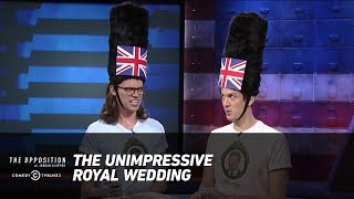 The Unimpressive Royal Wedding - The Opposition w/ Jordan Klepper - COMEDYCENTRAL