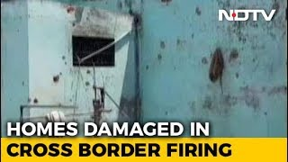 Border Villages Empty, Houses Destroyed As Pakistan Continues Shelling - NDTV