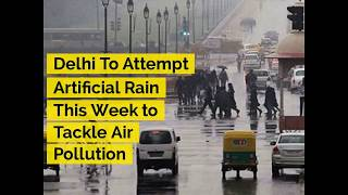 Delhi To Attempt Artificial Rain This Week to Tackle Air Pollution - ABPNEWSTV