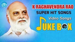 K Raghavendra Rao Super Hit Video Songs Jukebox || Raghavendra Rao Birthday Special Video - IDREAMMOVIES