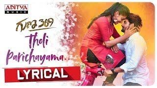 Tholi Parichayama Idhi Lyrical || Guna 369 Songs ||  Karthikeya, Anagha, Aadithya Menon - ADITYAMUSIC