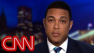 Don Lemon: Like Christmas, his birthday, and election night 2016 all rolled into one - CNN