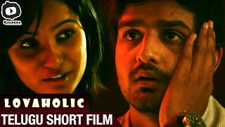 Lovaholic - Telugu Short film - YOUTUBE
