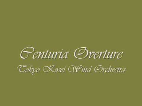 Centuria Overture.Tokyo Kosei Wind Orchestra.