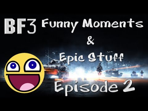 BF3 - Funny Moments & Epic Stuff - Episode 2