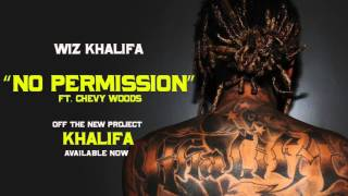 Wiz Khalifa Feat. Chevy Woods - No Permission ( 2016 )