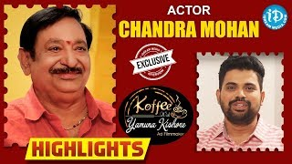 Actor Chandra Mohan Interview Highlights || Koffee With Yamuna Kishore - IDREAMMOVIES