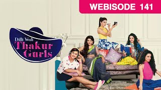 Dilli Wali Thakur Gurls - 23rd October 2017 : Episode 671