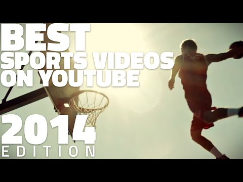 Best Sports Videos On YouTube (2014 Edition)