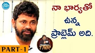 Sukumar Exclusive Interview Part#1 || Frankly With TNR || Talking Movies With iDream - IDREAMMOVIES