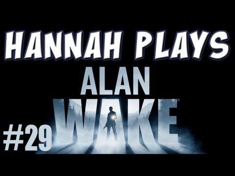 Hannah Plays Alan Wake Part 29 Driving
