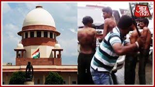 Supreme Court ने भीड़तंत्र के खिलाफ सख्त कानून बनाने के दिए आदेश ! दस्तक - AAJTAKTV