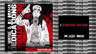 Lil Wayne - Everyday We Sick ( 2017 )