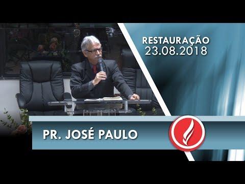 Noite da Restauração - Pr. José Paulo - 23 08 2018