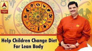 Parenting Tips with Pawan Sinha: Help children change diet for lean body - ABPNEWSTV