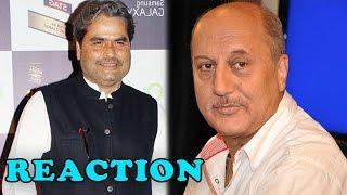 Vishal Bhardwaj reacts to Anupam Kher's statement | Bollywood News