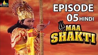 Maa Shakti Devotional Serial Episode 5 | Hindi Bhakti Serials | Sri Balaji Video - SRIBALAJIMOVIES