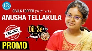 Civils Topper (375th Rank) Anusha Tellakula Interview - Promo || Dil Se With Anjali #124 - IDREAMMOVIES