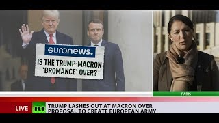 'Make France great again': Trump - Macron 'bromance' no more? - RUSSIATODAY