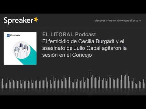El femicidio de Cecilia Burgadt y el asesinato de Julio Cabal agitaron la sesión en el Concejo