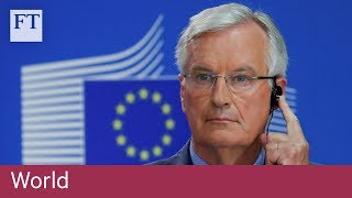 EU's Barnier 'ready to improve' post-Brexit Irish border offer - FINANCIALTIMESVIDEOS