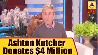Ashton Kutcher makes Ellen DeGeneres cry with a surprise $4 mn donation - ABPNEWSTV