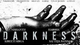 DARKNESS. TELUGU SHORT FILM . 2017. - YOUTUBE