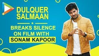 Dulqar Salmaan BREAKS silence on film with Sonam Kapoor - HUNGAMA