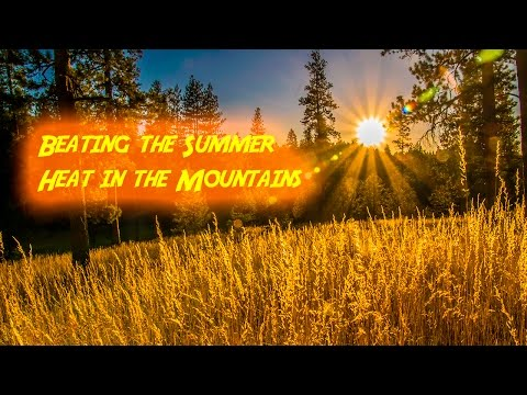 Beating the Summer Heat in the Mountains