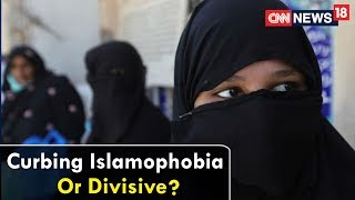Curbing Islamophobia Or Divisive? | Epicentre | CNN News18 - IBNLIVE