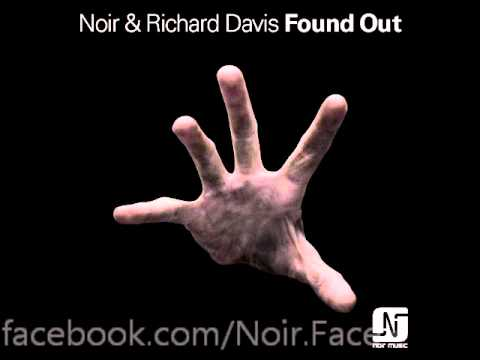 Noir & Richard Davis - Found Out [Original Mix] 96kbit Official