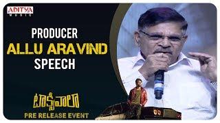 Producer Allu Aravind Speech @ Taxiwaala Pre-Release EVENT | Vijay Deverakonda, Priyanka Jawalkar - ADITYAMUSIC