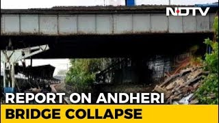Corrosion, Excess Load Caused Mumbai's Andheri Bridge Collapse: Report - NDTV
