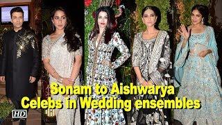 Sonam to Aishwarya, Celebs turn heads at Wedding Reception - IANSLIVE