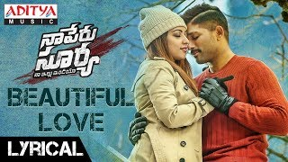Beautiful Love Lyrical | Naa Peru Surya Naa Illu India Songs | Allu Arjun, Anu Emannuel - ADITYAMUSIC
