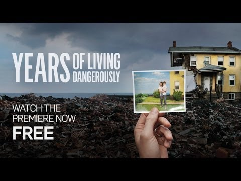 Years of Living Dangerously Premiere Full Episode