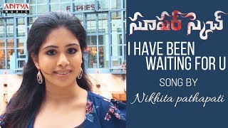 I Have Been Waiting For U Song By Nikhita Pathapati | Narsing, Shofia | Ravi Chavali - ADITYAMUSIC