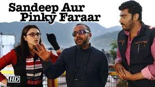 "How Parineeti, Arjun LOOK in ""Sandeep Aur Pinky Faraar"" - IANSLIVE"