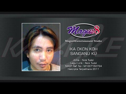 Lirik Ika Okon Koh Sanganu Ku - Nick Tudol |Kami Bah Ini