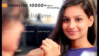 SOCIAL MEDIA FAME || NEW SHORT FILM 2017 || Directed by Rahul - YOUTUBE