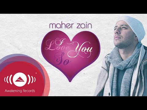 Maher Zain I Love You So Official Lyric Video