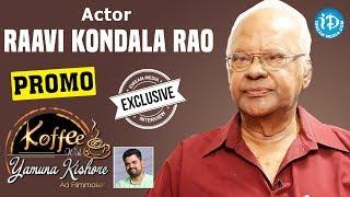 Actor Raavi Kondala Rao Exclusive Interview - Promo    Koffee With Yamuna Kishore #20 - IDREAMMOVIES