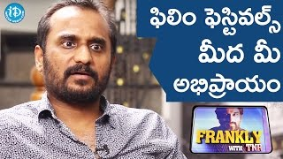 Deva Katta's Opinion About Film Festival || Frankly With TNR || Talking Movies With iDream - IDREAMMOVIES