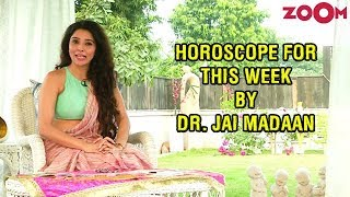 Astrology Horoscope for this week: Tips & Predictions by Dr Jai Madaan - ZOOMDEKHO