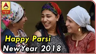 Happy Parsi New Year 2018 - ABPNEWSTV