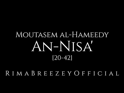 Very Soothing Recitation - An-Nisa' (V. 20-42) - Moutasem Al-Hameedy